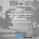 Agencja Detektywistyczna Hunters Rzeszów